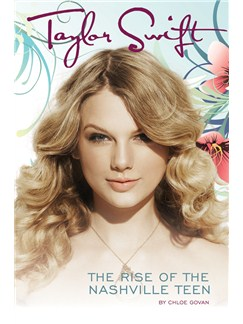 Taylor Swift: The Rise Of The Nashville Teen Books |