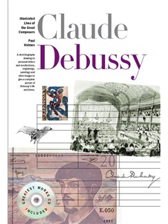 New Illustrated Lives Of The Great Composers: Claude Debussy Books and CDs |