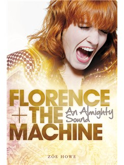 Florence + The Machine: An Almighty Sound Books |