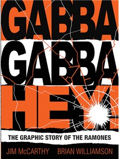 Gabba Gabba Hey! The Graphic Story Of The Ramones Books |