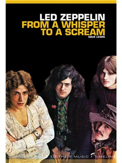 From A Whisper To A Scream: The Complete Guide To The Music Of Led Zeppelin Books |