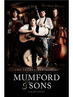 The Incredible Rise Of Mumford & Sons Books |