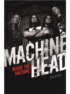 Machine Head: Inside The Machine Books |