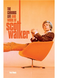 The Curious Life & Work Of Scott Walker (Hardback) Books |