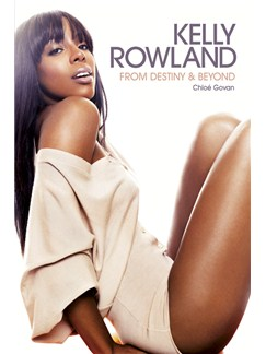 Kelly Rowland: From Destiny & Beyond Books |