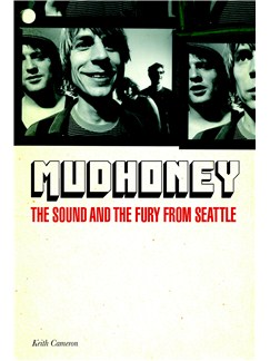 Mudhoney: The Sound And The Fury From Seattle Books |