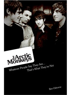 The Arctic Monkeys: What People Say They Are... That's What They're Not Buch |