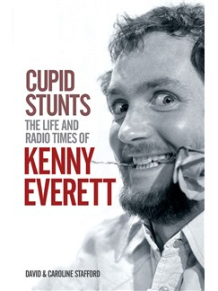 Cupid Stunts: The Life Of Kenny Everett Books |