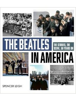 The Beatles In America: The Stories, The Scene, 50 Years On Books |