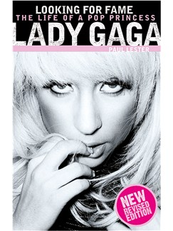 Lady Gaga: Looking For Fame - The Life Of  A Pop Princess Books |