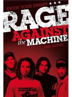 Joel McIver: Know Your Enemy - Rage Against The Machine Books |