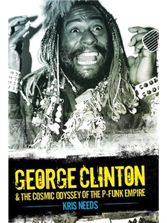 George Clinton & The Cosmic Odyssey Of The P-Funk Empire Books |