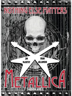 Metallica: Nothing Else Matters - The Graphic Novel Books |