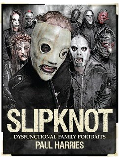 Paul Harries: Slipknot - Dysfunctional Family Portraits Books |