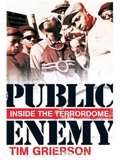 Tim Grierson: Public Enemy - Inside The Terrordome Books |