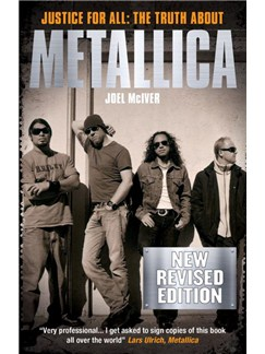 Joel McIver: Justice For All - The Truth About Metallica (Revised Edition) Books |