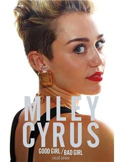 Chloé Govan: Miley Cyrus - Good Girl/Bad Girl Books |