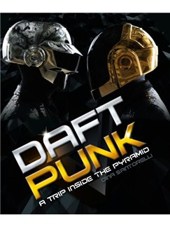 Dina Santolleri: Daft Punk - A Trip Inside The Pyramid Books |