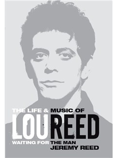 Jeremy Reed: Lou Reed - Waiting For The Man Books |