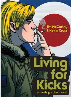 Living For Kicks - A Mods Graphic Novel Livre |