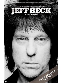 Martin Power: Hot Wired Guitar - The Life Of Jeff Beck Books |