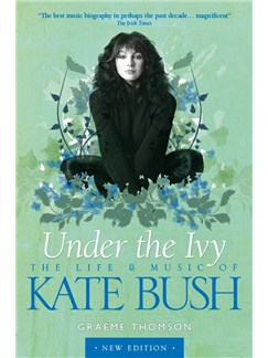 Under The Ivy: The Life And Music Of Kate Bush Books |