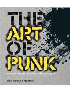 Russ Bestley/Alex Ogg: The Art Of Punk Books |
