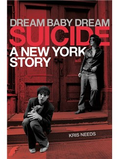 Dream Baby Dream: Suicide - A New York Story Books |