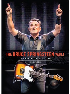 The Bruce Springsteen Vault: An Illustrated Biography Books |