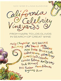 California Celebrity Vineyards: From Napa To Los Olivos In Search Of Great Wine Livre |