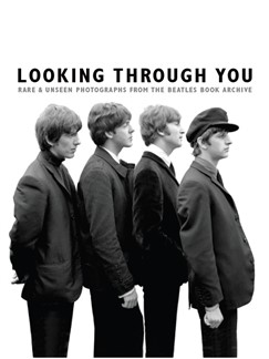 Looking Through You: Rare & Unseen Photographs From The Beatles Book Archive (Hardback Edition) Livre |
