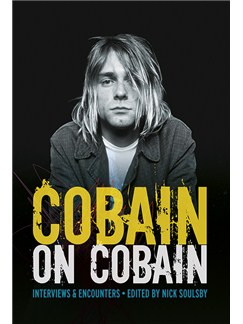 Cobain On Cobain: Interviews & Encounters (Ed. Nick Soulsby) Buch |
