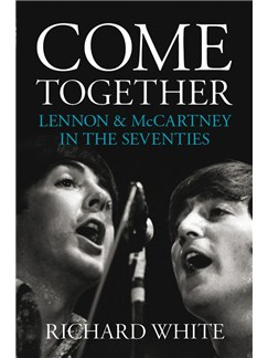 Come Together - Lennon & McCartney In The Seventies Livre |