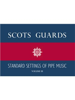 Scots Guards Standard Settings Of Pipe Music - Volume III Books | Bagpipes