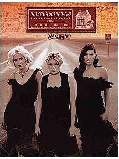 Dixie Chicks: Home Books | Piano, Voice and Guitar