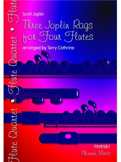 Scott Joplin: Three Joplin Rags - Flute Quartet Books   Flute (Quartet)