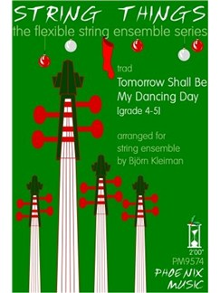 String Things Ensemble Series: Tomorrow Shall Be My Dancing Day - Flexible String Ensemble Score/Parts Books | String Ensemble