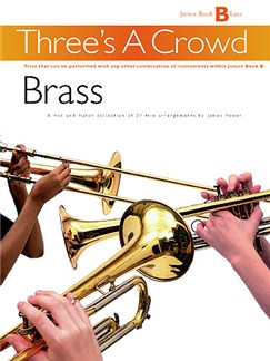 Three's A Crowd: Junior Book B Brass Books | Brass Instruments
