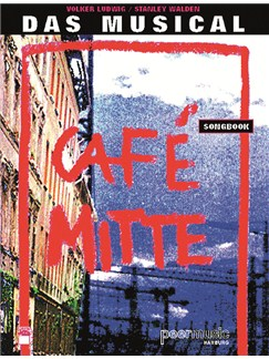 Café Mitte - Das Musical. Songbook Books | Piano & Vocal
