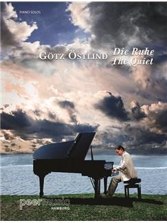 Götz Östlind: Die Ruhe . The Quiet. Piano Solos Books | Piano
