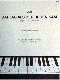 Gilbert Becaud: Am Tag Als Der Regen Kam Books | Piano & Vocal