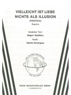 Alberto Dominquez: Vielleicht Ist Liebe Nichts Als Illusion (Perfidia) Books | Piano & Vocal