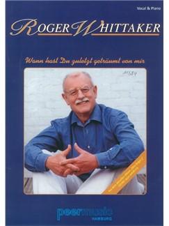 Roger Whittaker: Wann Hast Du Zuletzt Geträumt Von Mir Books | Piano & Vocal