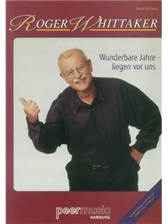 Roger Whittaker: Wunderbare Jahre Liegen Vor Uns Books | Piano & Vocal