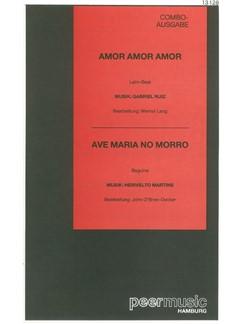 Amor, Amor, Amor/Ave Maria No Morro (Combo) Books | Score