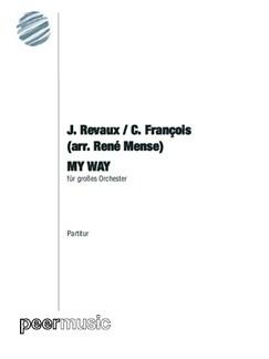 J. Revaux/C. François: My Way (Arr. René Mense) Books | Orchestra