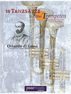 Orlando di Lasso: 10 Tanzsätze Für 3 Trompeten / Ten Dance Passages For 3 Trumpets Books | Score
