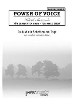 Power Of Voice Silent Moment - Du Bist Ein Schatten Am Tage (Für Gemischtchor SATB Mit Klavier) Books | SATB, Piano Accompaniment