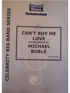 Michael Buble: Can't Buy Me Love (Arr. Cy Payne) Books | Big Band & Concert Band