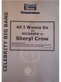 Sheryl Crow: All I Wanna Do (Arr. Cy Payne) Books | Big Band & Concert Band
